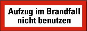 Schild: Aufzug im Brandfall nicht benutzen FO 210 x 74